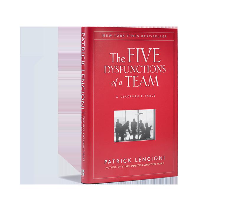 The Five Dysfunctions of a Team   Patrick Lencioni