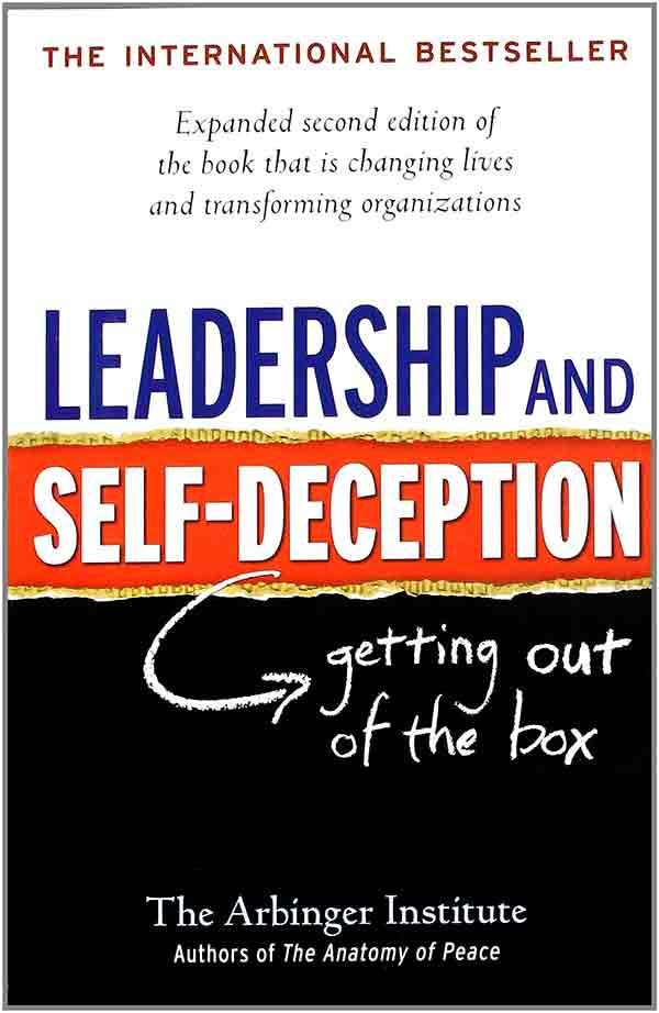 Leadership  &  Self Deception   The Arbinger Institute