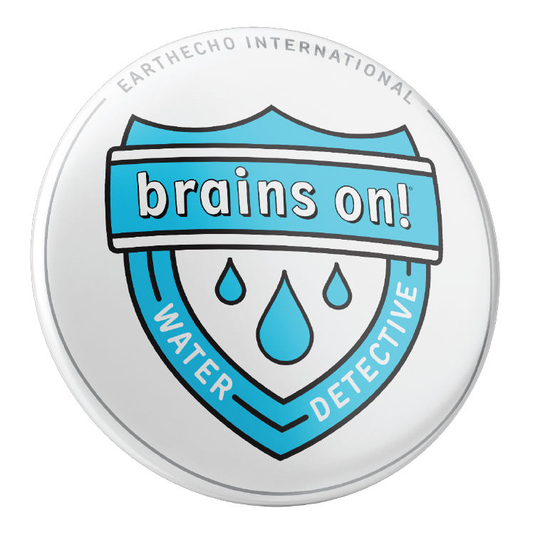 Become a Water Detective! - Partnership with Brains On! and Earth Echo International