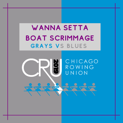 Wanna Setta Boat Scrimmage - Grays vs Blues Commitment Survey - HOSTED BY: chicago rowing union