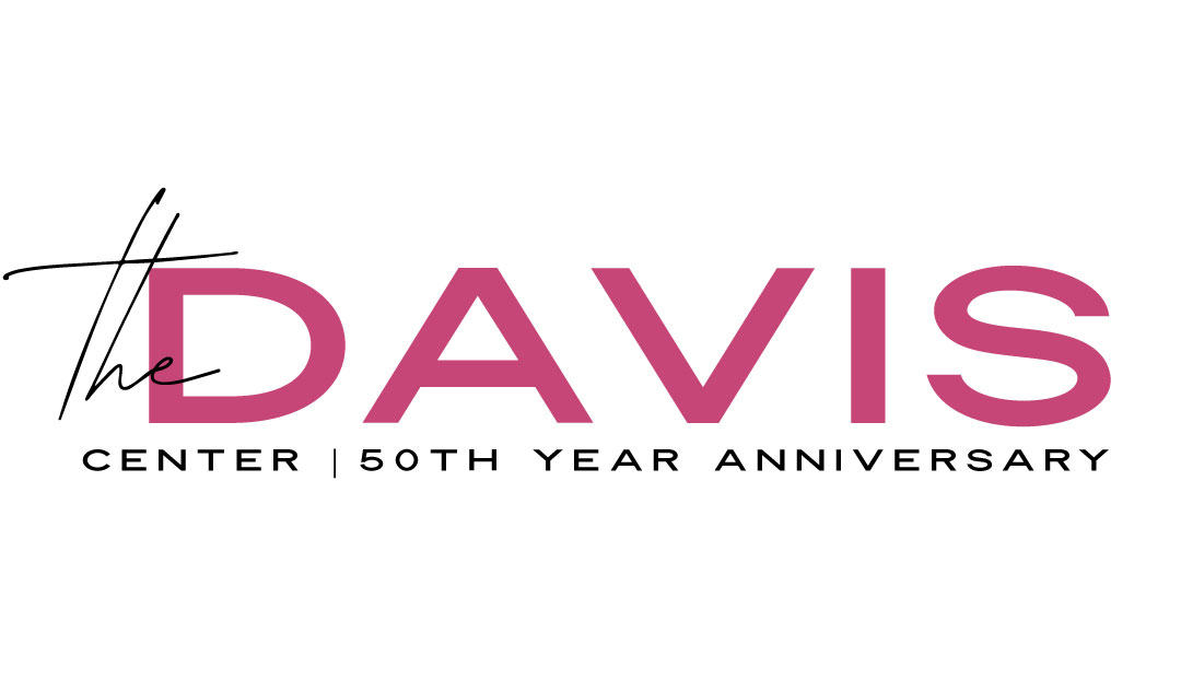 Let's Celebrate. - You're Invited to The Davis Center 50th anniversary celebrating all of the people who have made the