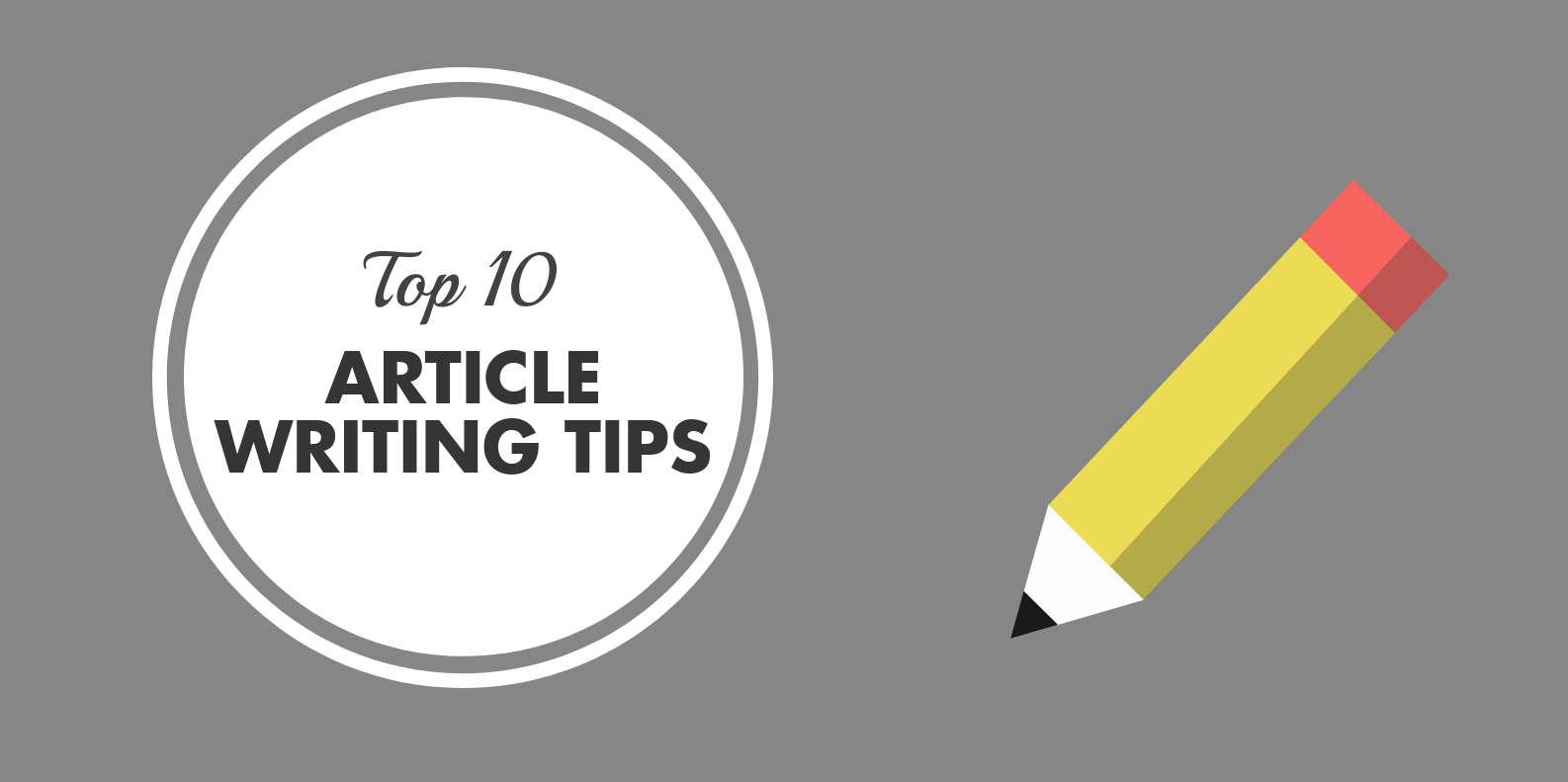 top 10 article writing tips