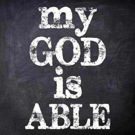 my God is able.jpeg