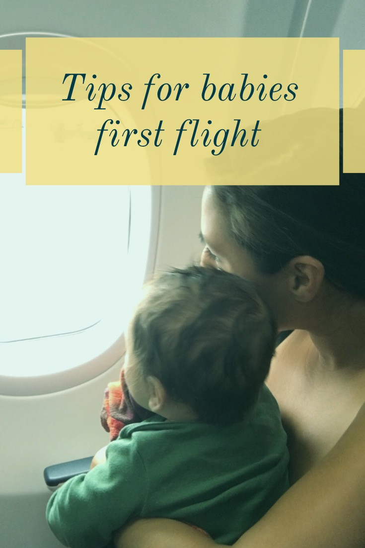 Helpful tips for surviving your baby's first flight. From booking to traveling.