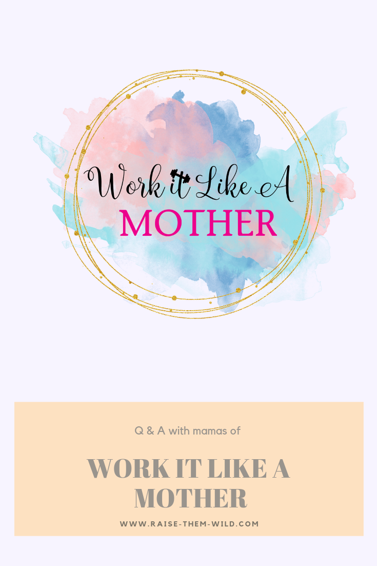 Q & A interview with the mamas of work it like a mother