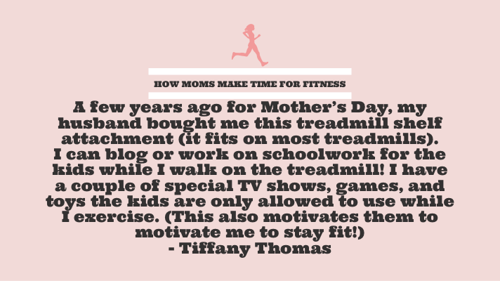 How moms make time to exercise. Tips, tricks, and advice from real moms