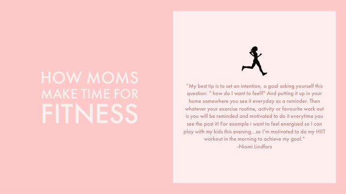How these mothers find time to workout. 4 moms share their tips, tricks, and advice!