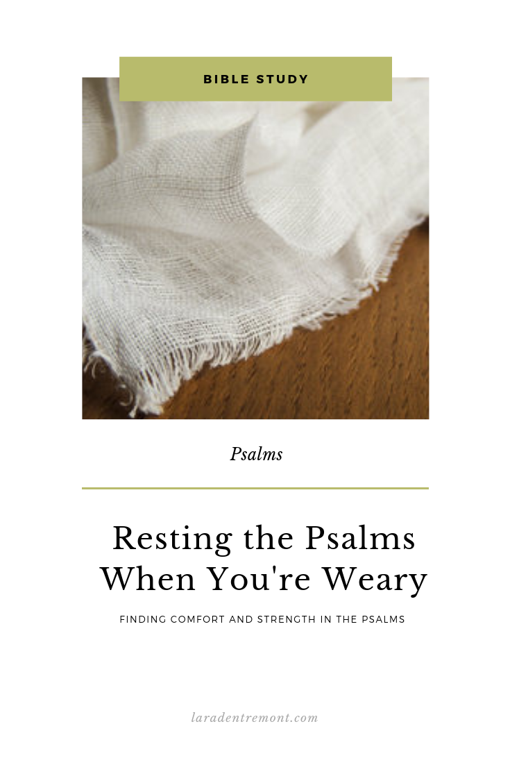 Resting in the Psalms when You're Weary.png