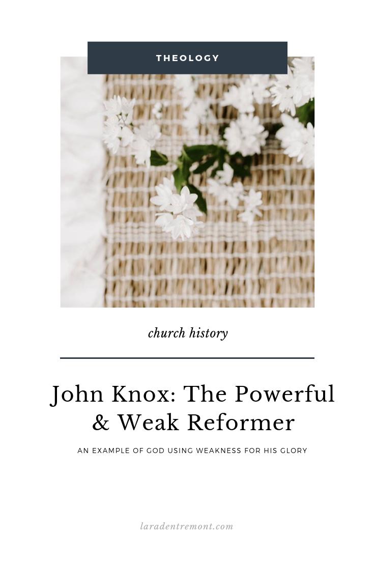 John Knox: The Powerful & Weak Reformer.png