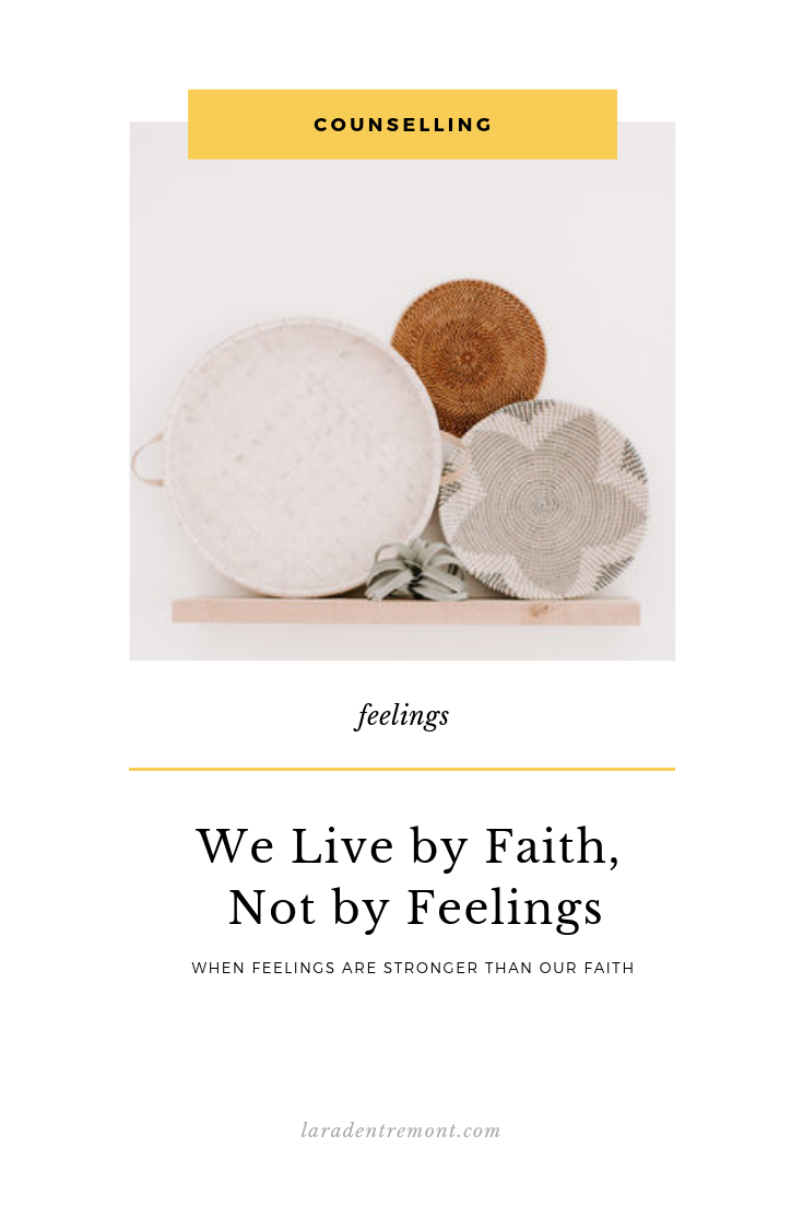 We Live by Faith, Not by Feelings.png