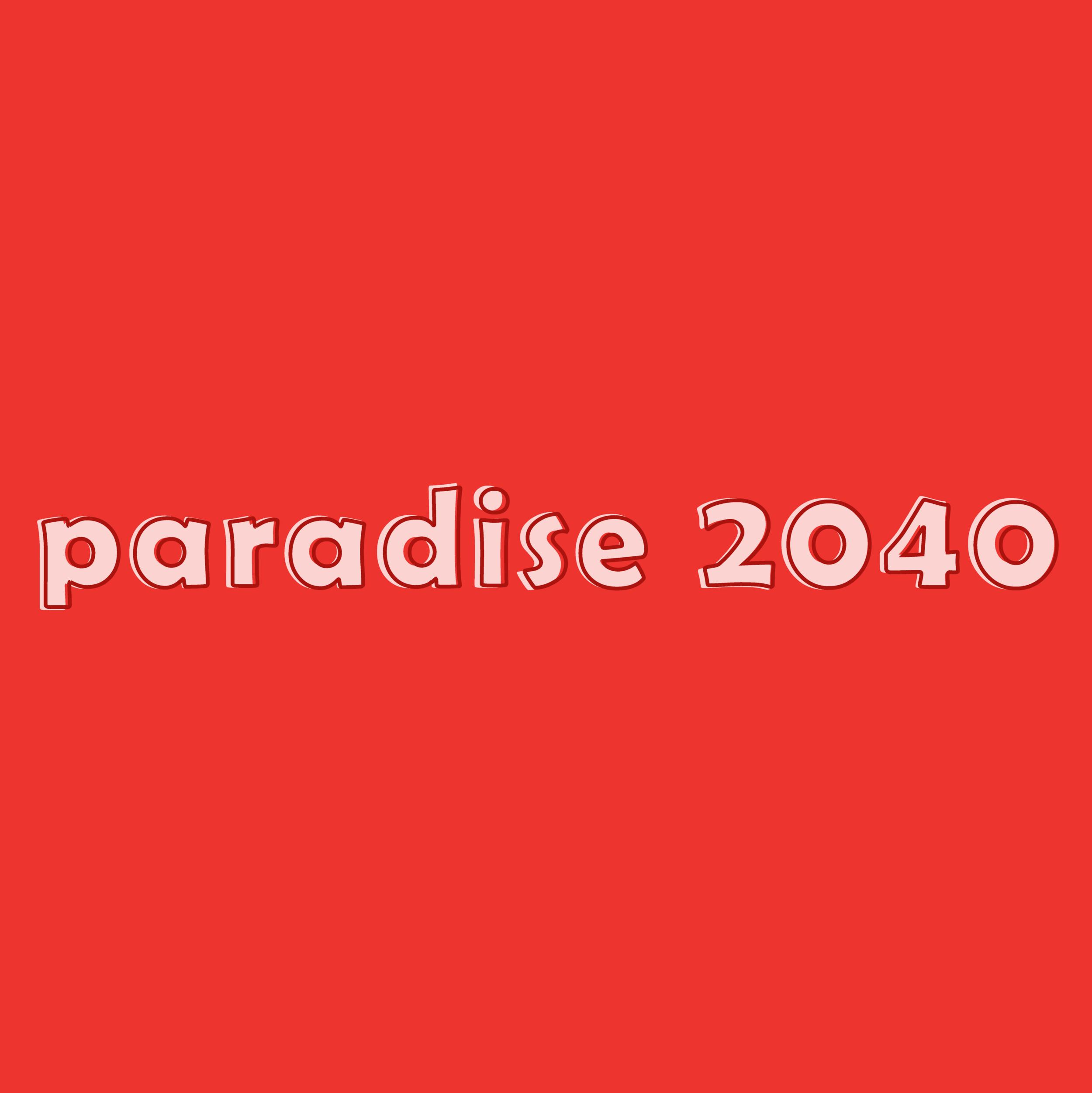 paradise 2040