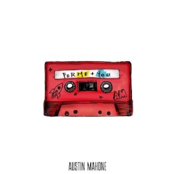 "Austin Mahone ""For Me + You"""