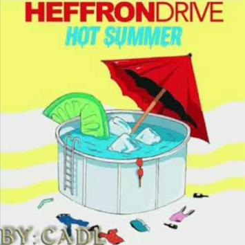 """Heffron Drive """"Hot Summer"""""""