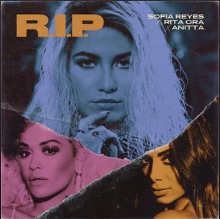 "Sofia Reyes ft Rita Ora and Anitta ""R.I.P"""