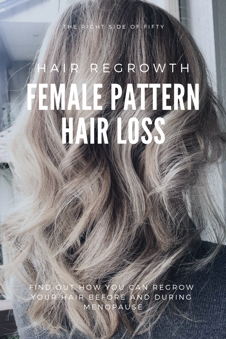 Hair regrowth before and during menopause | THE RIGHT SIDE OF FIFTY