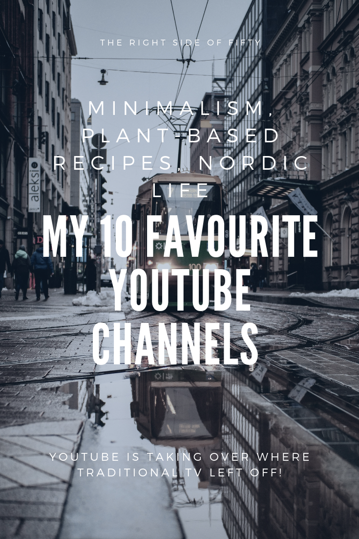My 10 favourite YouTube channels | THE RIGHT SIDE OF FIFTY