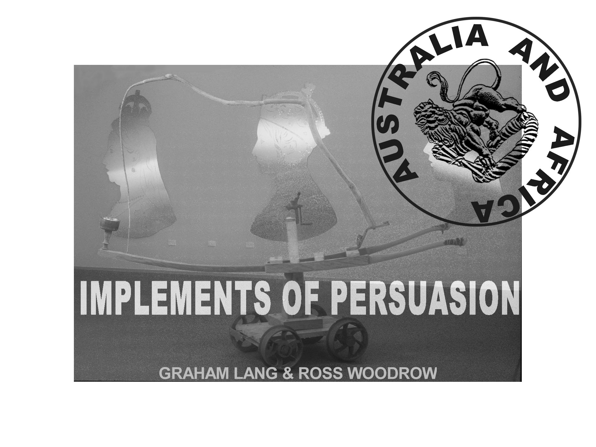 - IN 2001, a version of this exhibition was taken to the Broken Hill City Art Gallery under the title: IMPLEMENTS OF PERSUASION: the shared history of British conquest in Africa and Australia.Works by Graham Lang and Ross Woodrow.Opening: Broken Hill City Art Gallery Thursday 10th May, 7.00 p.m.Exhibition dates: May 10 to June 7, 2001. [This was the old Gallery venue: Broken Hill City Art Gallery Cnr Blende & Chloride Sts.]