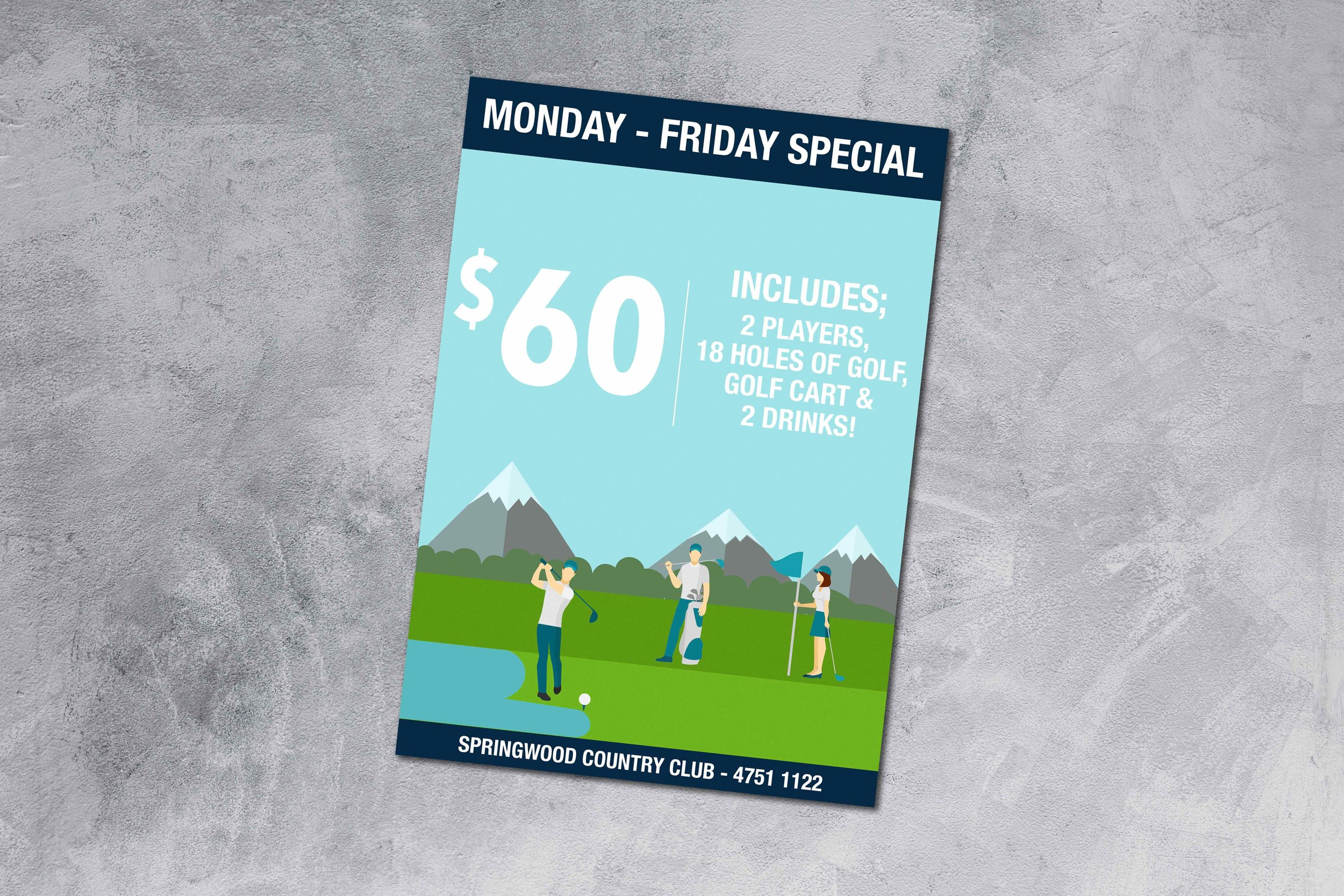 The Monday - Friday Golf Special - Springwood Country Club has this ultimate Monday to Friday Special for only $60 you can get 2 players paid for, the full 18 holes of golf, golf cart AND 2 drink vouchers! What more could you want?