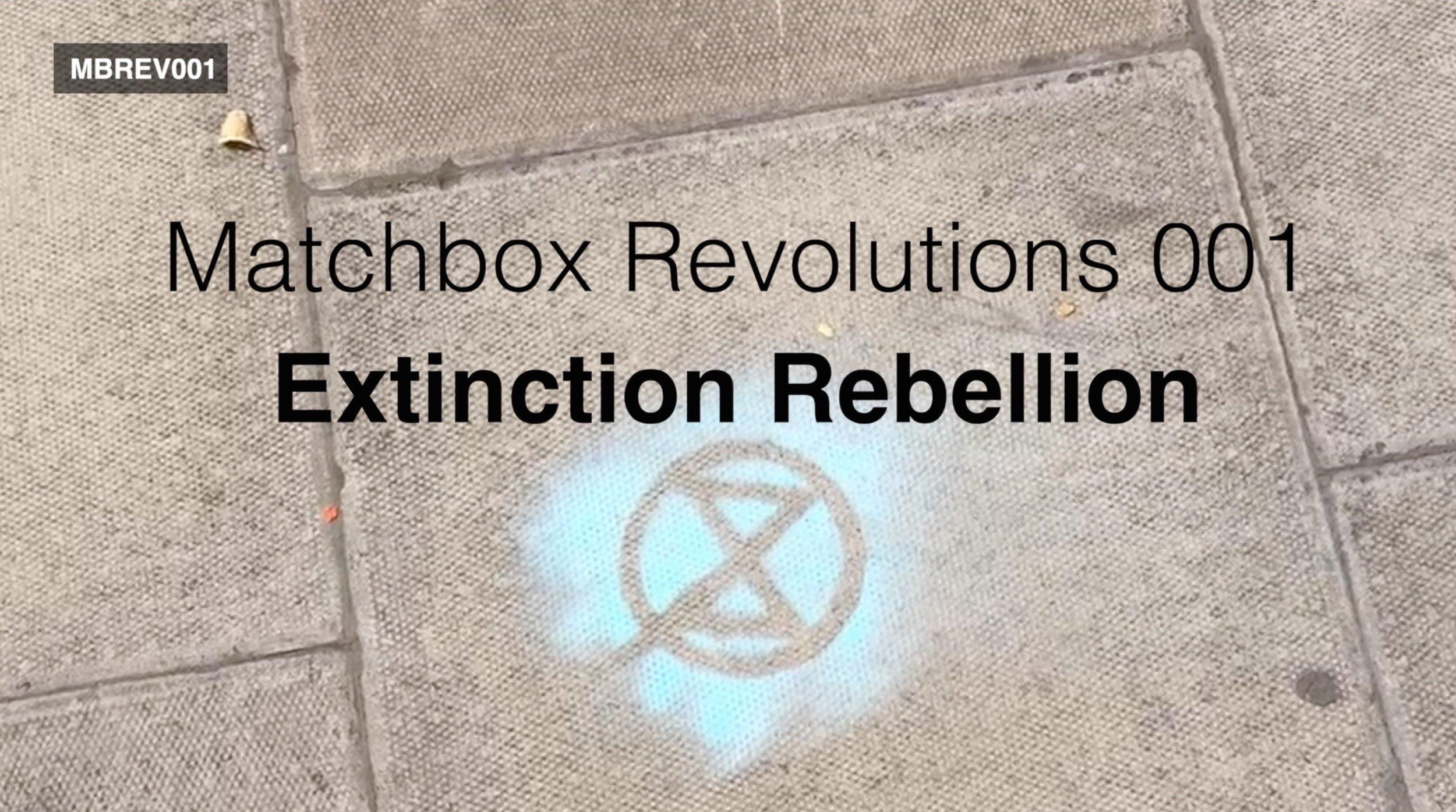 MATCHBOX REVOLUTIONS 001 - EXTINCTION REBELLION   ENVIRONMENTAL ACTIVIST GROUP EXTINCTION REBELLION OCCUPY WATERLOO BRIDGE.