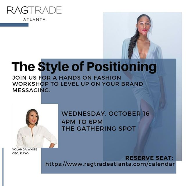 #UpcomingEvent - As creative director, you will oversee multiple parts of the marketing mix. In a fashion brand, the person designing and developing the product is often also responsible for the advertising campaigns and the brand communication. Join Yolanda White (@iamyolandaw), CEO of Dayo (@dayowomen) as she facilitates our hands on workshop: The Style of Positioning.  Through a highly facilitated process, @iamyolandaw will lead a focused environment to craft strategic position for your products. Participants in the workshop will establish a set of unifying principles that define the brand's identity, promise, and delivery in the categories in which the brand competes.  RSVP: https://www.ragtradeatlanta.com/calendar  #workshop #fashionworkshop #atlanta #fashion #atl #runway #brandpositioning #branding