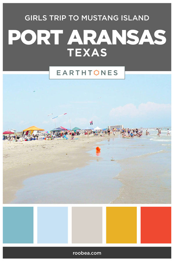 Girls Trip to Mustang Island, Port Aransas, Texas | Earthtones Travel + Design Blog | Roo Bea Design Co