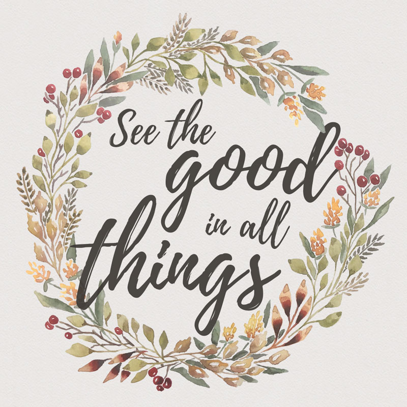See the good in all things quote floral wreath | Earthtones Travel + Design Blog | Roo Bea Design Co