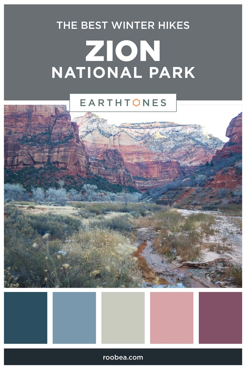 The Best Winter Hikes - Zion National Park | Earthtones Travel + Design Blog | Roo Bea Design Co.
