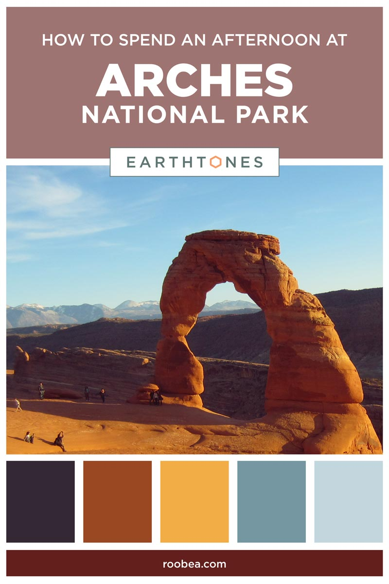 How To Spend An Afternoon At Arches National Park | Earthtones Travel + Design Blog | Roo Bea Design Co.