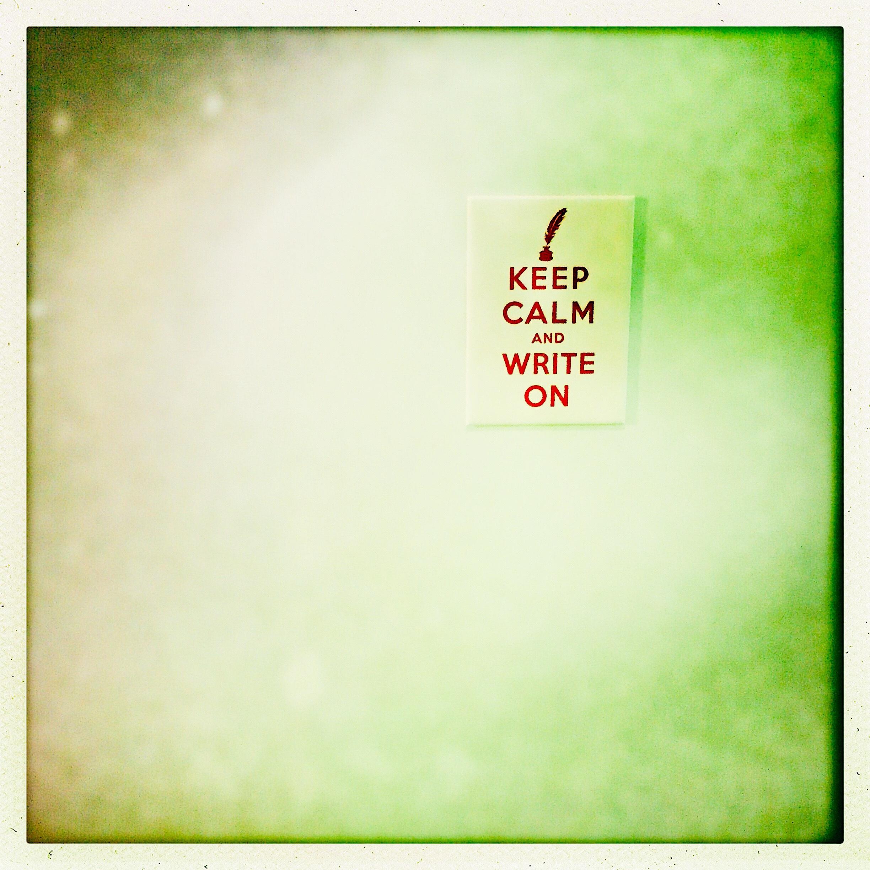 Keep Calm and Write On