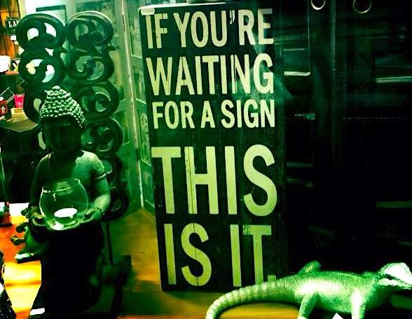 If you're waiting for a sign.jpg