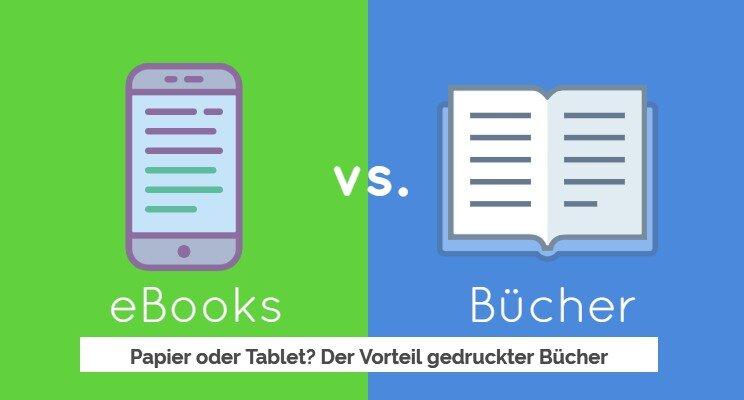 Papier oder Tablet? - Der Vorteil gedruckter Bücher