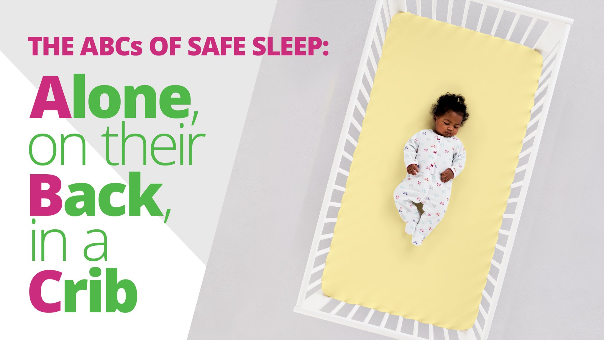 The ACS urges parents to make sure babies are on their backs, in a crib and alone when sleeping. Photos courtesy of ACS.