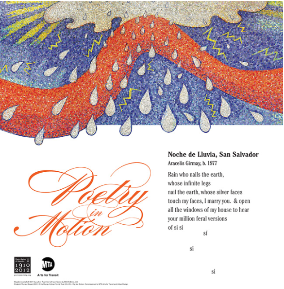 "Aracelis Girmay's poem ""Noche de Lluvia, San Salvador"" appears on subways and buses and accompanies a mosaic at the Court Square subway station in Long Island City."