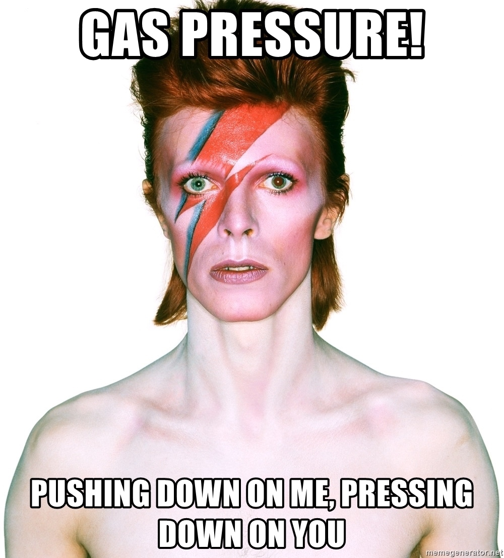 gas-pressure-pushing-down-on-me-pressing-down-on-you.jpg
