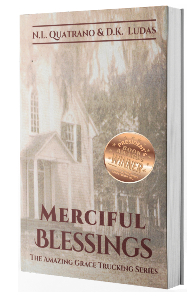 Merciful BlessingsDK Ludas and NL Quatrano - Estranged sisters Hope, Faith and Grace Blessing battling to save their family's rural Florida homestead from foreclosure. But when their number one enemy ends up dead and Hope is suspected of murder, will prayer and faith be enough to set things right?2018 Florida Authors & Publishers Association President's Award Bronze MedalistThis book has everything - mystery, intrigue, a touch of humor, well developed characters. It sounds cliché, but this book is a page turner. I loved this book so much I purchased it for several of my friends.Click Here for Kindle.Click Here for Other Digital Formats.Click Here or On Cover for Print.