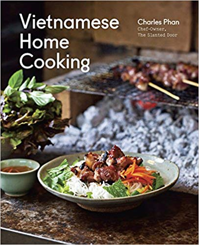 Vietnamese Home Cooking, by Charles Phan