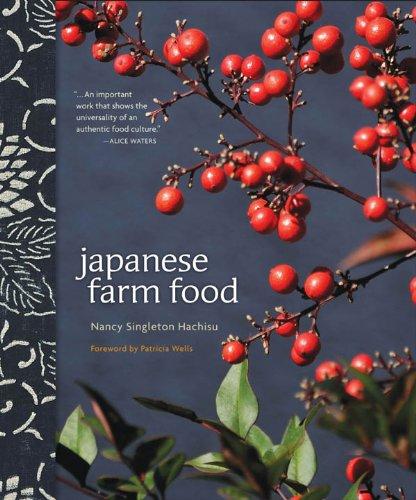 Japanese Farm Food, by Nancy Singleton Hachisu