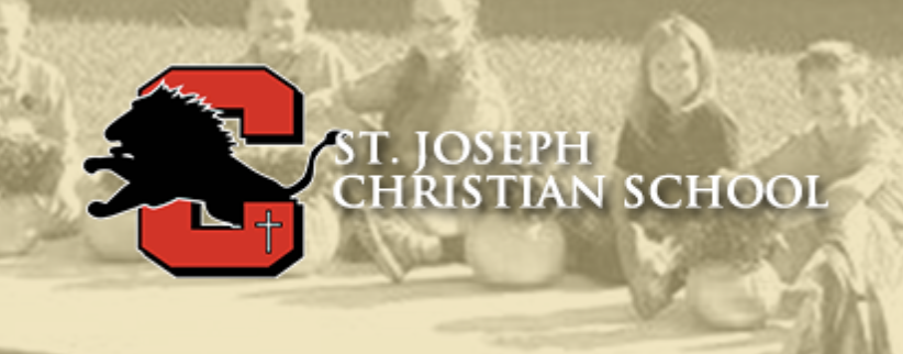 ST. JOSEPH CHRISTIAN SCHOOL   Equipping students to impact their world for Jesus Christ
