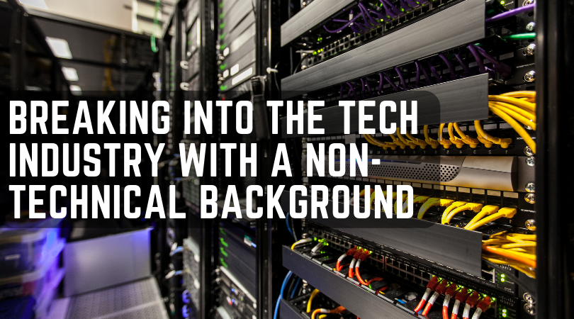 Breaking Into the Tech Industry with a Non-Technical Background -