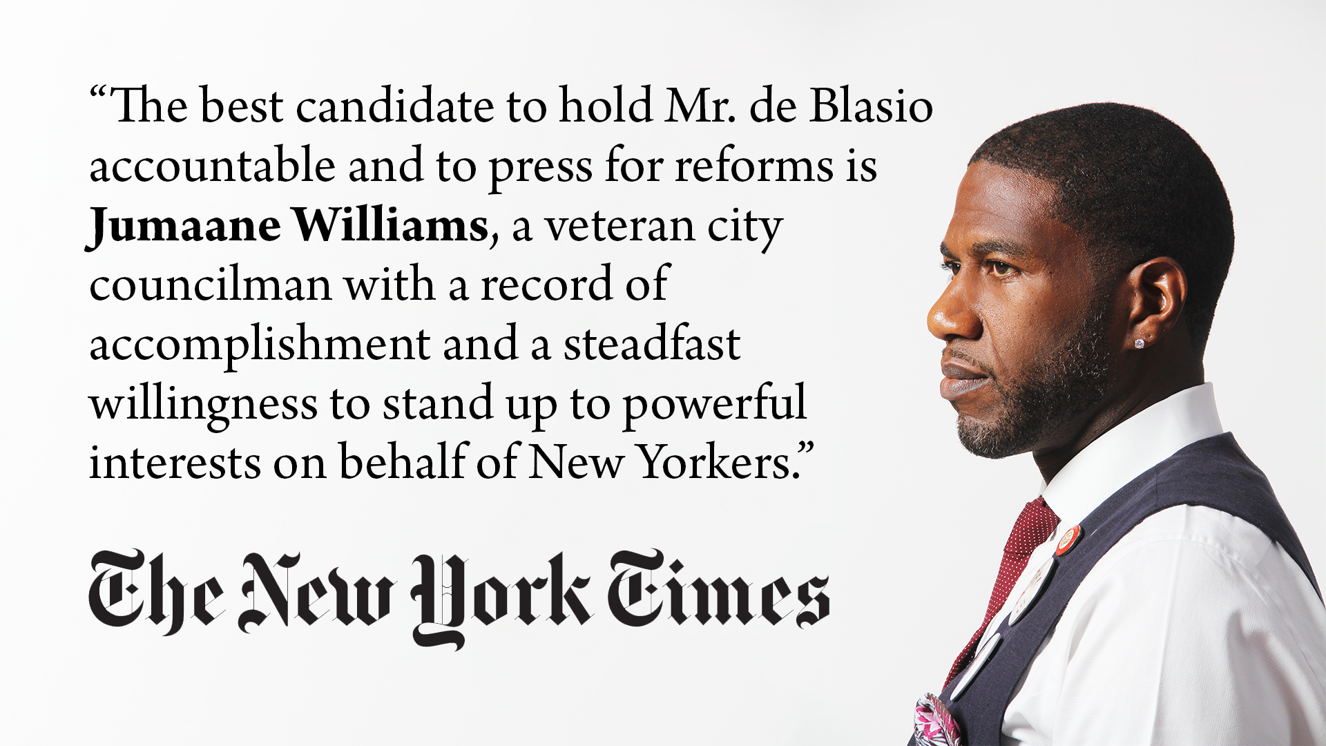 The New York Times has endorsed Jumaane Williams for NYC Public Advocate (February 21, 2019).