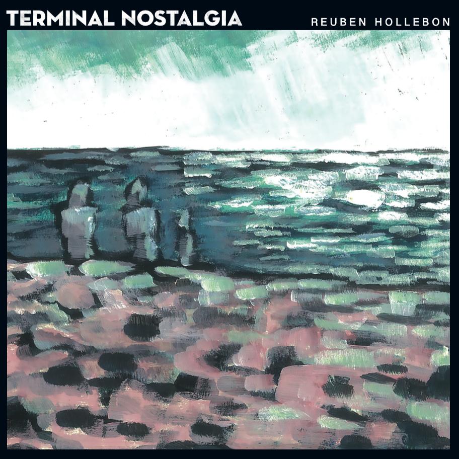 Reuben Hollebon - Terminal Nostalgia Cover.png