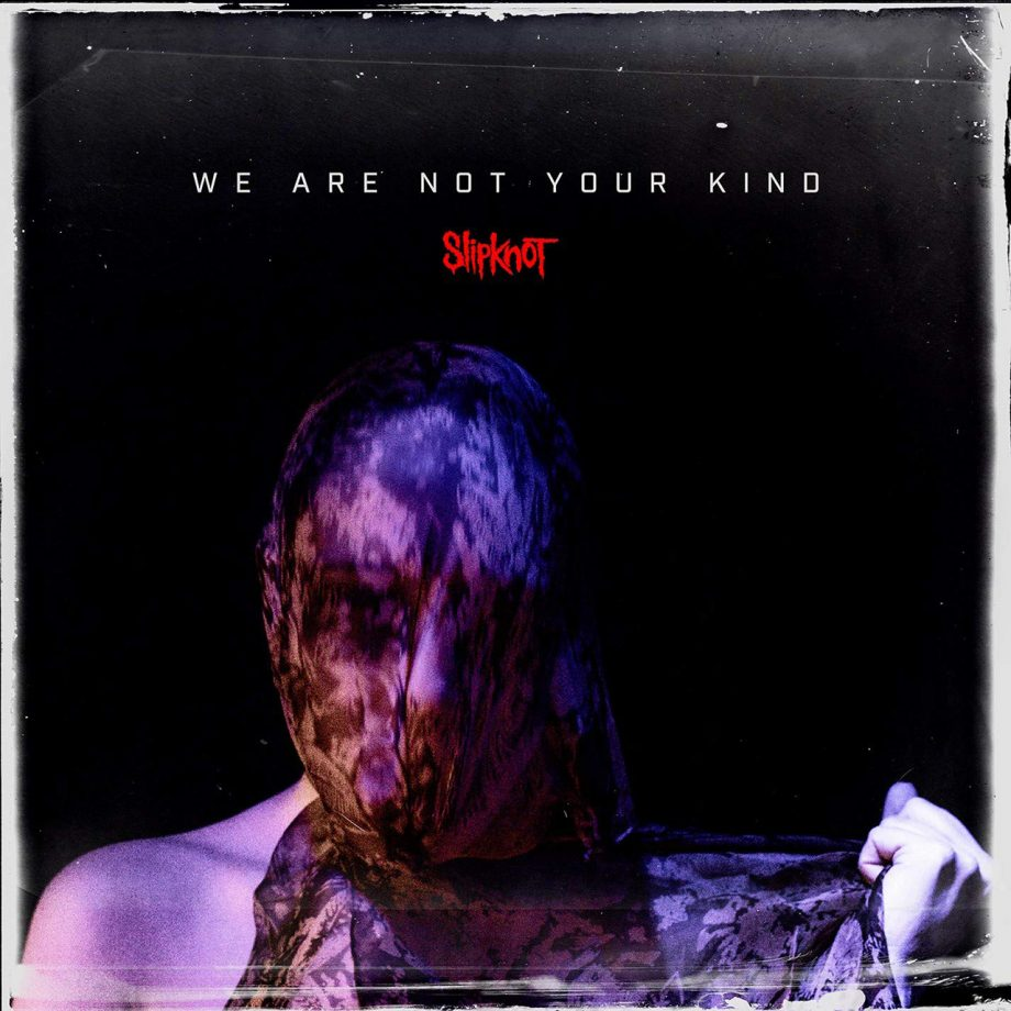 Slipknot-We-Are-Not-Your-Kind.jpg