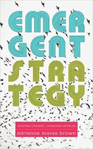Emergent Strategy,   Adrienne Maree Brown