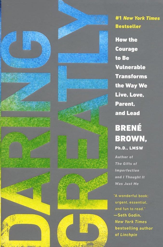 Daring Greatly  , Dr. Brene Brown