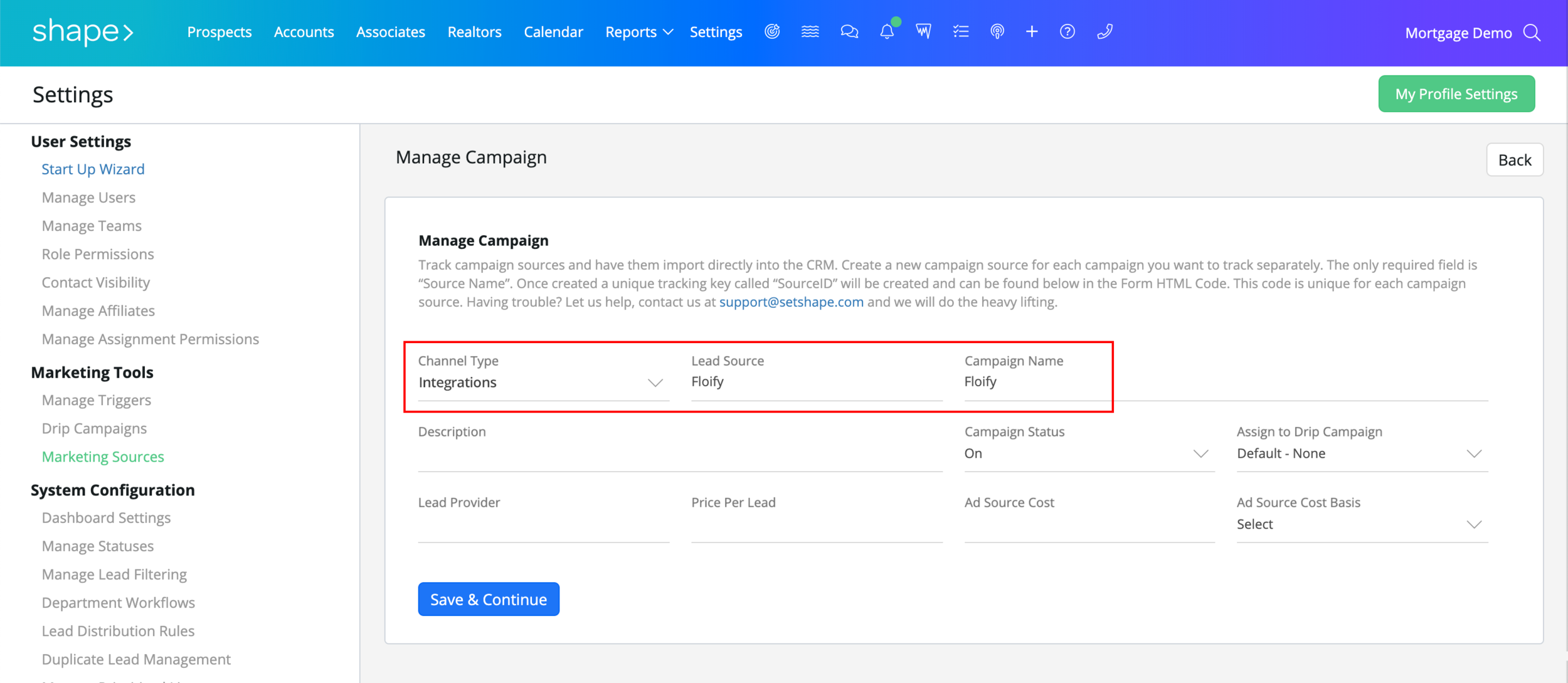 """Step 3:  Enter in the required Channel Type, Lead Source, and Campaign Name fields. The Channel Type, depending on your marketing team should either be """"Business Development"""" or """"Integrations."""" The Lead Source should be """"Floify"""" and the campaign name should also be """"Floify."""" Description and the remaining fields are optional. Next press """"Save & Continue."""""""