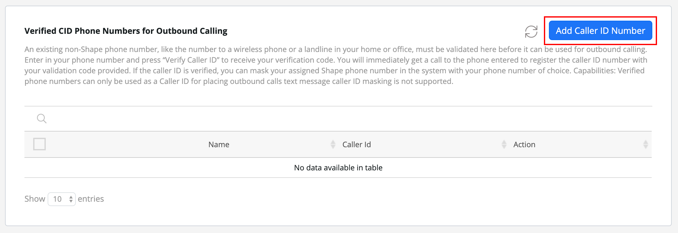 """Step 7:  Have existing phone numbers such as a personal line, company phone number, or mobile number that you'd like to use instead of the Shape phone number? Verify Caller ID phone numbers by pressing the """"Add Caller ID Number"""" button.   Note:   Verified phone numbers can only be used as a Caller ID for placing outbound calls text message caller ID masking is not supported."""