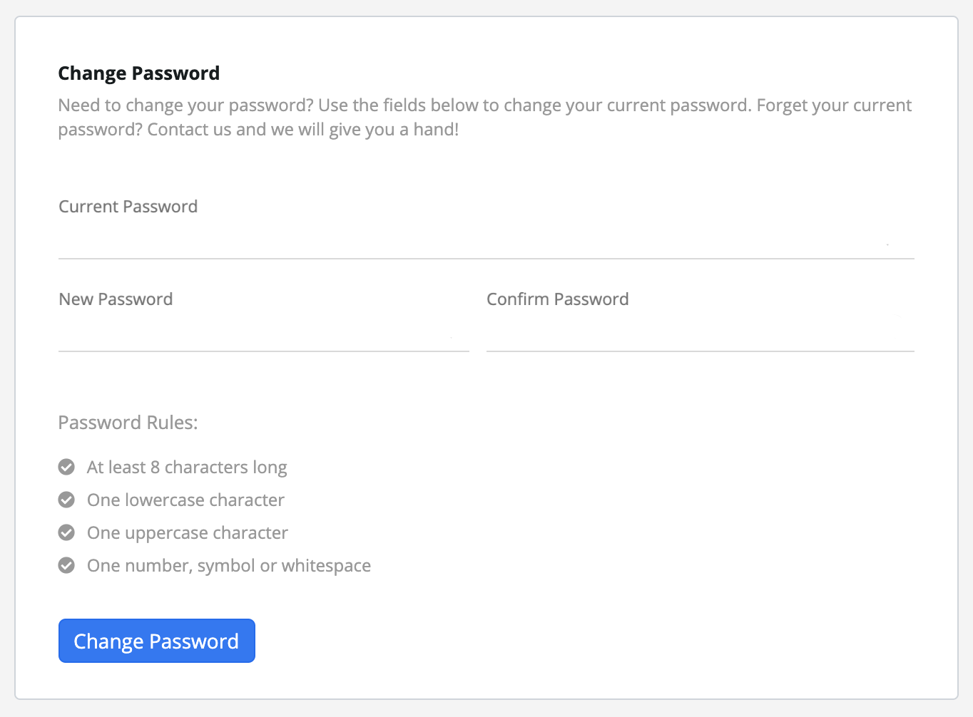 Change your password if you need to make an adjustment. Make sure you follow the password rules.