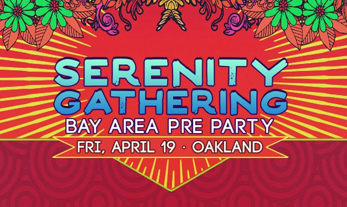 Serenity Gathering Pre-Party - Friday, April 19 Oakland