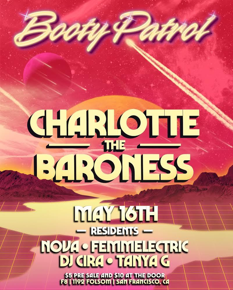 Booty Patrol w/Charlotte the Baroness - Thurs. May 16th @ 9pm
