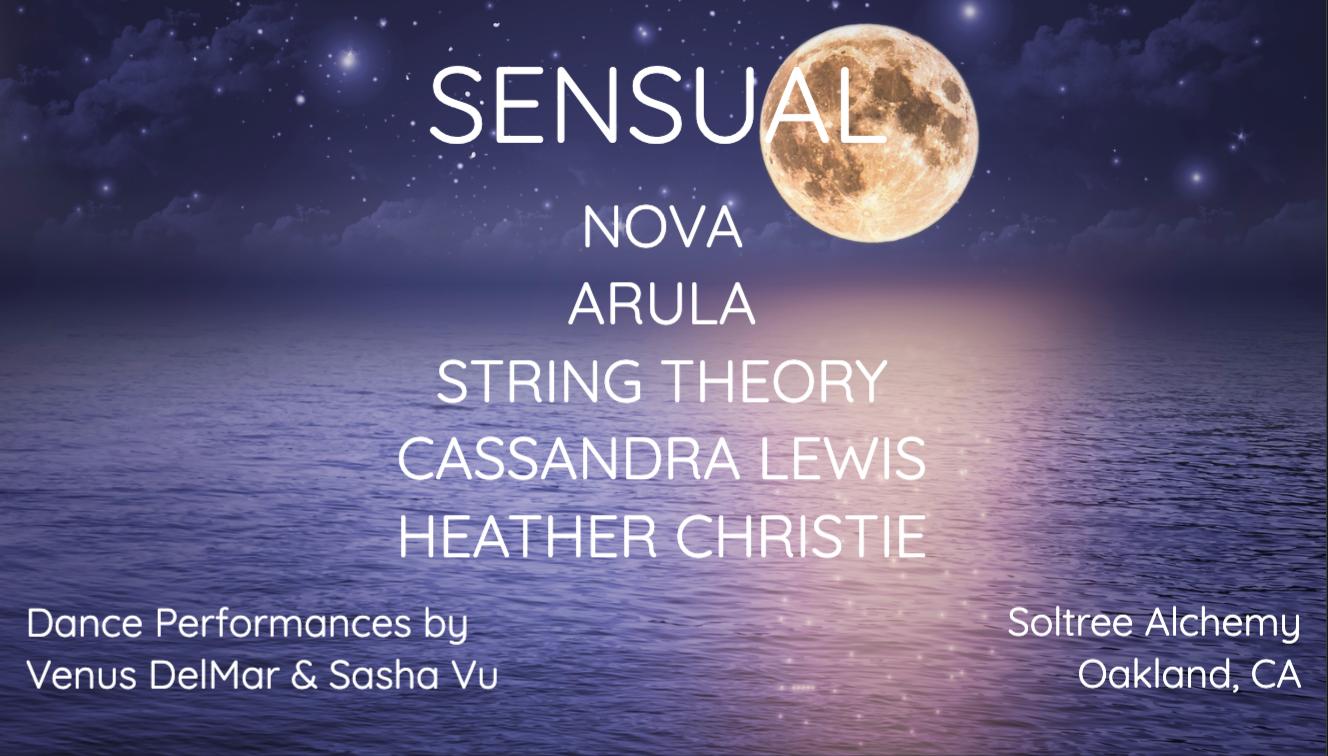 Sensual w/ Heather Christie, ARULA, NOVA, Cassandra Lewis, String Theory - Wednesday, July 3 2019